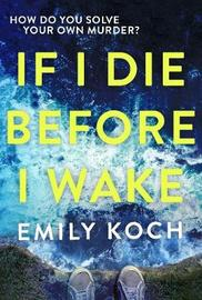 If I Die Before I Wake by Emily Koch image
