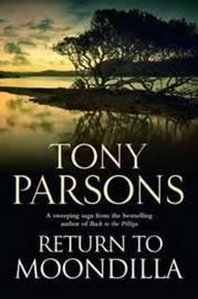 Return to Moondilla by Tony Parsons