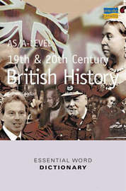 AS/A-level 19th and 20th Century British History Essential Word Dictionary by Graham Goodlad image