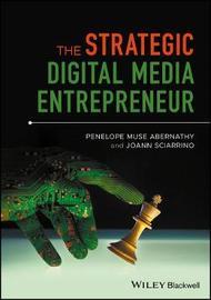 Digital Media Economics and Entrepreneurship by Penelope M. Abernathy