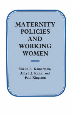 Maternity Policies and Working Women by Sheila B. Kamerman