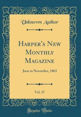 Harper's New Monthly Magazine, Vol. 27 by Unknown Author image