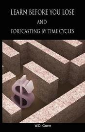 Learn Before You Lose and Forecasting by Time Cycles by W.D. Gann