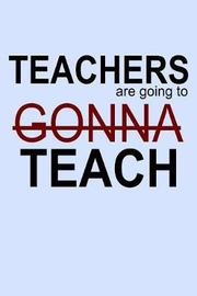 Teachers Are Going to Gonna Teach by Janice H McKlansky Publishing image