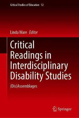 Critical Readings in Interdisciplinary Disability Studies by Linda Ware
