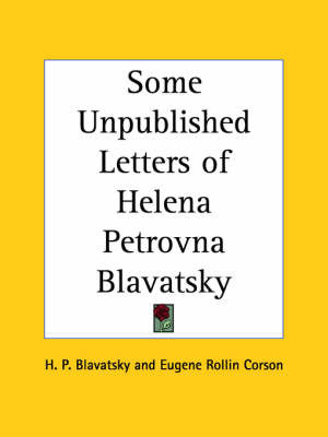 Some Unpublished Letters of Helena Petrovna Blavatsky by Eugene Rollin Corson image