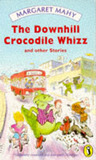 The Downhill Crocodile Whizz and Other Stories by Margaret Mahy
