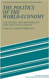 The Politics of the World-Economy by Immanuel Wallerstein