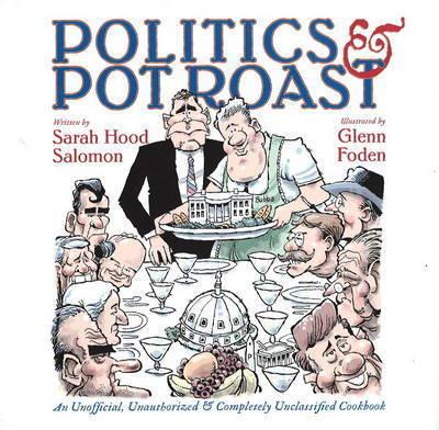 Politics and Pot Roast by Sarah Hood Salomon