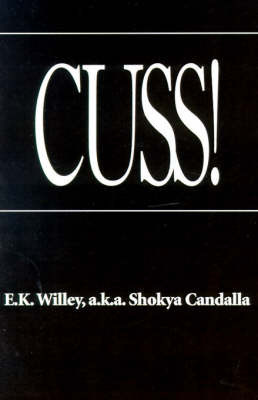 Cuss! by E. K. Willey