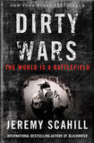 Dirty Wars: The World is a Battlefield by Jeremy Scahill