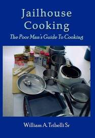 Jailhouse Cooking by William A. Tribelli image