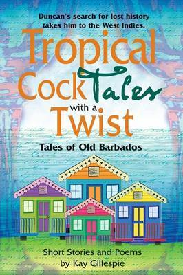 Tropical Cocktales With A Twist   Kay Gillespie Book   In