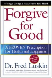 Forgive for Good by Frederic Luskin