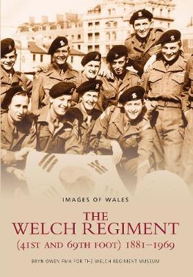 The Welch Regiment (41st and 69th Foot) 1881-1969 by Bryn Owen image