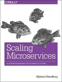 Scaling Microservices by Diptanu Choudhury image