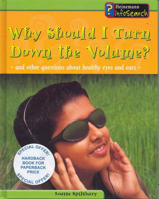 Body Matters: Why Should I Turn The Volume Down And Other Questions Paperback by Louise Spilsbury image