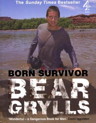 Born Survivor by Bear Grylls image