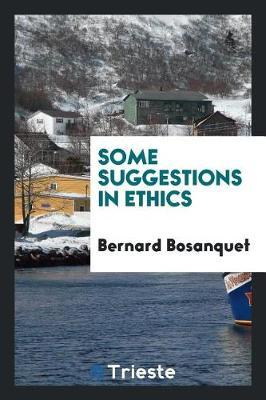 Some Suggestions in Ethics by Bernard Bosanquet image