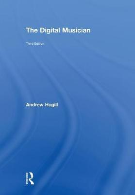 The Digital Musician by Andrew Hugill image