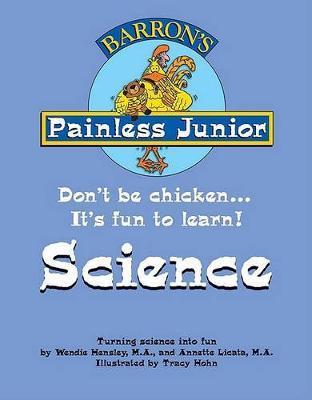 Painless Junior Science by Wendie Hensley