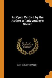 An Open Verdict, by the Author of 'lady Audley's Secret' by Mary , Elizabeth Braddon