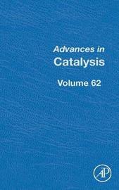 Advances in Catalysis: Volume 62 image