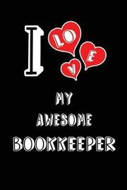 I Love My Awesome Bookkeeper by Lovely Hearts Publishing