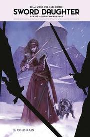 Sword Daughter Volume 3: Elsbeth Of The Island by Brian Wood
