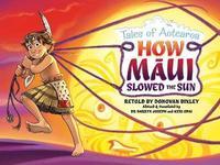 How Maui Slowed the Sun by Donovan Bixley