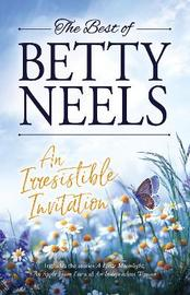 An Irresistible Invitation/A Little Moonlight/An Apple from Eve/An Independent Woman by Betty Neels