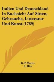Italien Und Deutschland In Rucksicht Auf Sitten, Gebrauche, Litteratur Und Kunst (1789) image