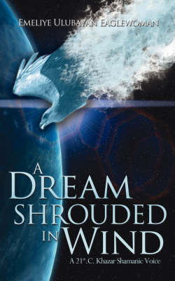 A Dream Shrouded in Wind by Emeliye, Ulubayan Eaglewoman