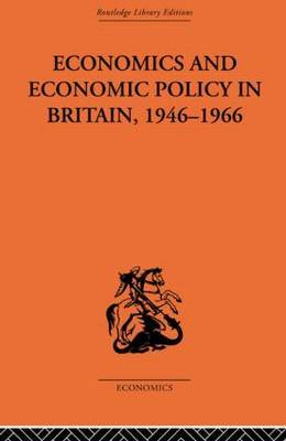 Economics and Economic Policy in Britain by T.W. Hutchison