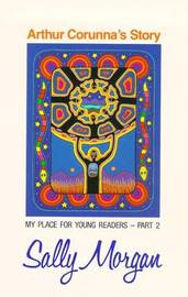 Arthur Corunna's Story: My Place For Young Readers by Sally Morgan image