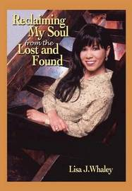Reclaiming My Soul from the Lost and Found by Lisa J. Whaley image
