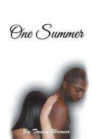 One Summer by Trudy L Warner