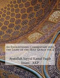 An Enlightening Commentary Into the Light of the Holy Quran Vol 4 by Ayatullah Sayyid Kamal Faqi Imani - Xkp image