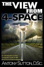 The View from 4-Space by Antony C Sutton