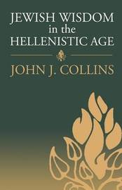 Jewish Wisdom in the Hellenistic Age by John J Collins image