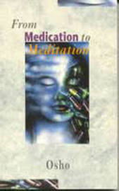 From Medication To Meditation by Osho image
