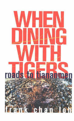 When Dining with Tigers by Frank Chan Loh image