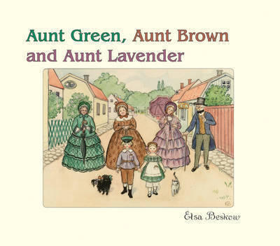 Aunt Green, Aunt Brown and Aunt Lavender by Elsa Beskow image