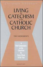 Living the Catechism of the Catholic Church: Volume 2 by Christoph Schonborn