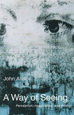 A Way of Seeing by John Allison
