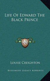 Life of Edward the Black Prince by Louise Creighton