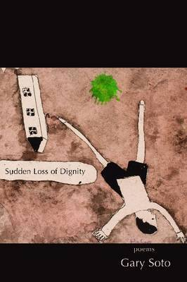 Sudden Loss of Dignity by Gary Soto