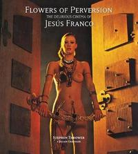 Flowers of Perversion: Volume 2 by Stephen Thrower