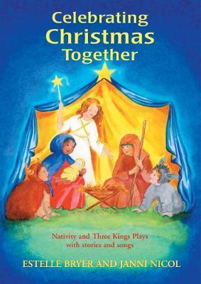 Celebrating Christmas Together by Estelle Bryer