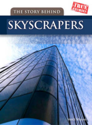 The Story Behind Skyscrapers by Sean Stewart Price